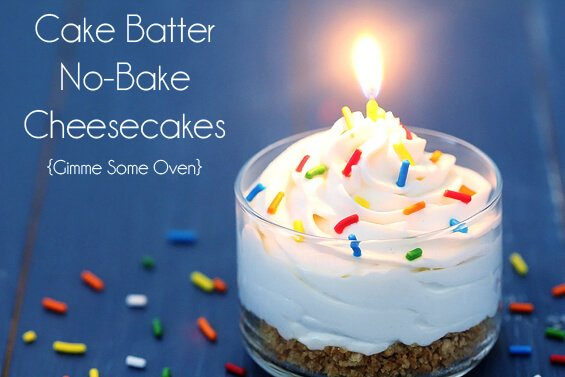Cake Batter No Bake Cheesecakes Gimme Some Oven