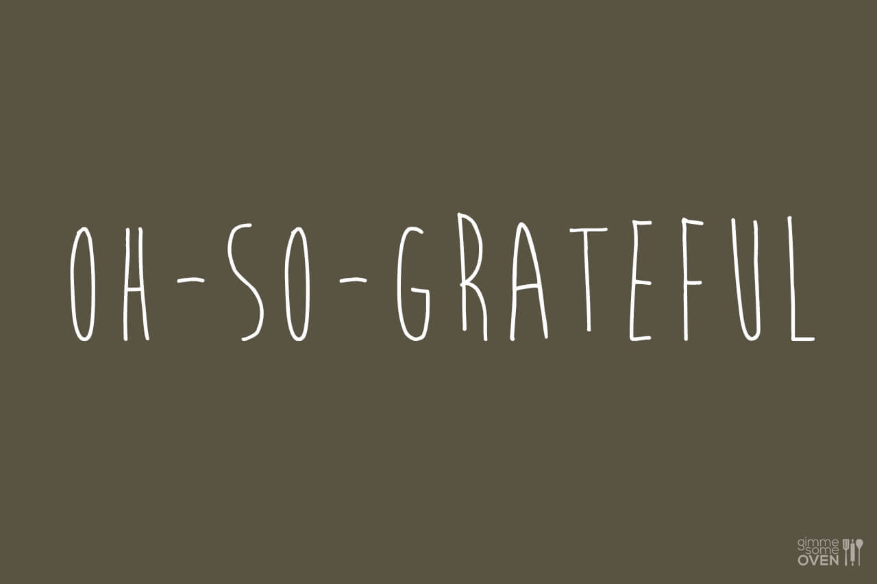 Oh So Grateful | gimmesomeoven.com