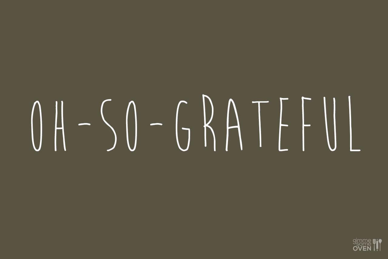 Oh So Grateful | gimmesomeoven.com