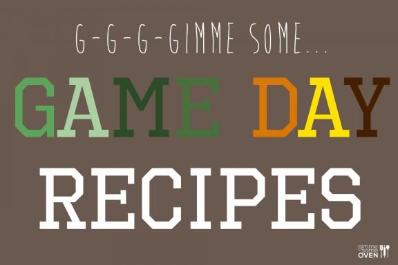 Game Day Recipes | gimmesomeoven.com
