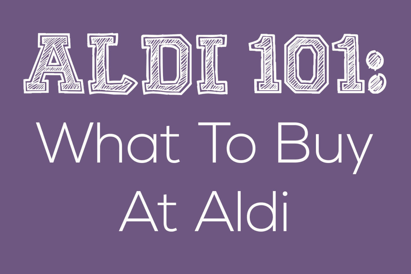 Aldi 101 What To Buy At Aldi Gimme Some Oven