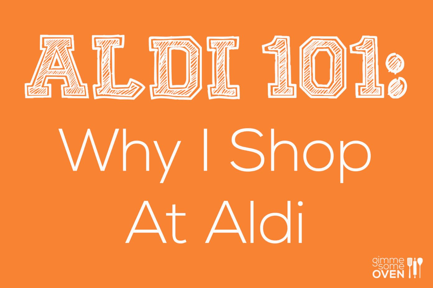 ALDI 101: Why I Shop At Aldi | Gimme Some Oven