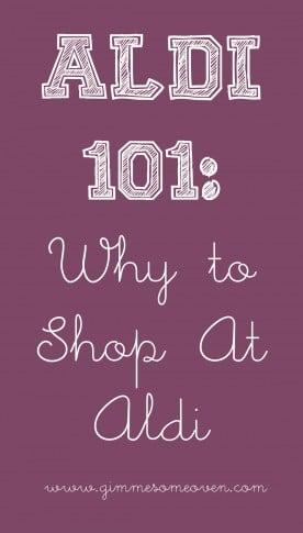 Aldi 101: Why To Shop At Aldi | gimmesomeoven.com