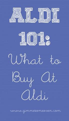ALDI 101: What To Buy At Aldi | gimmesomeoven.com
