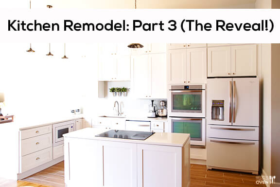 Kitchen Remodel: Part 3 (The Reveal!)