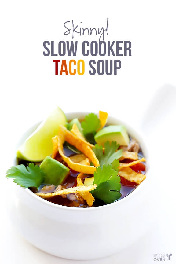 Skinny Slow Cooker Taco Soup | Gimme Some Oven