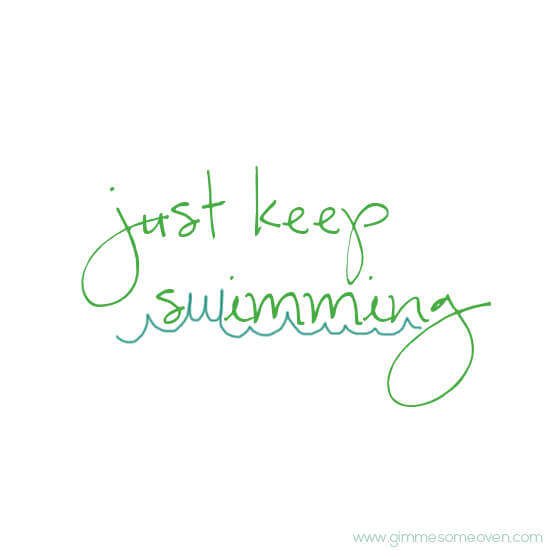 Just Keep Swimming | gimmesomeoven.com