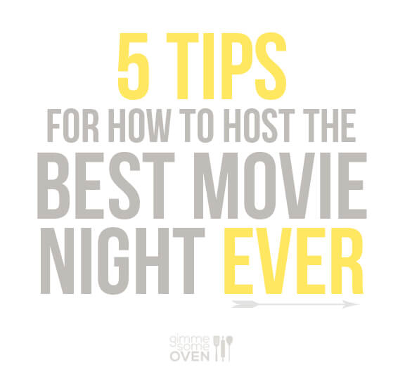 5 tips for how to host the best movie night ever | gimmesomeoven.com #movies #entertaining