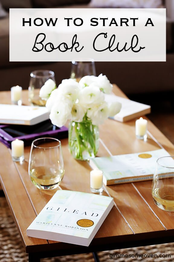Book Club 3How To Start A Book Club -- 5 tips for creating a book club that's awesome (and that will last). | gimmesomeoven.com/life