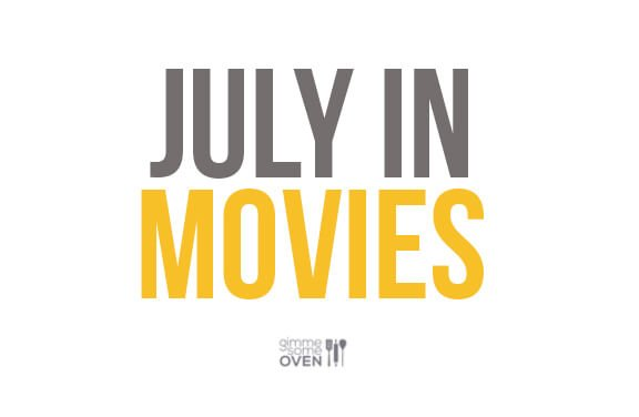 July In Movies | gimmesomeoven.com