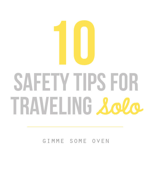 10 Safety Tips For Traveling Solo | gimmesomeoven.com