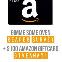 Reader Survey + $100 Amazon Gift Card Giveaway | gimmesomeoven.com