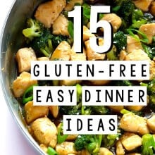 15 Gluten-Free (Easy!) Dinner Ideas | gimmesomeoven.com #glutenfree #gf #dinner