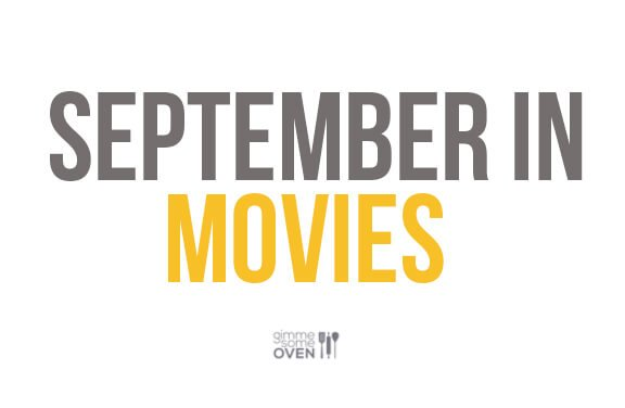 September In Movies | gimmesomeoven.com/life