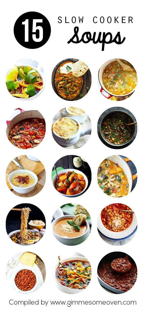 15 Slow Cooker Soups and Stews   gimmesomeoven.com
