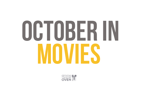 October In Movies | gimmesomeoven.com/life