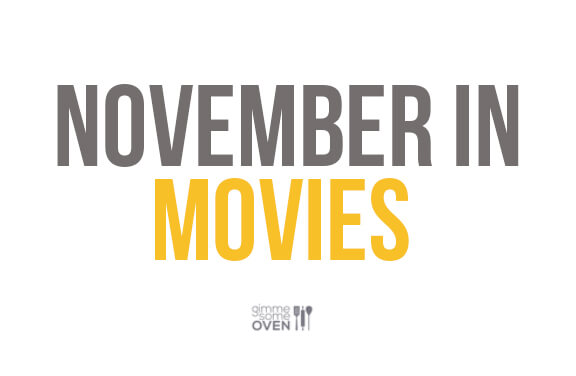 November In Movies | gimmesomeoven.com/life