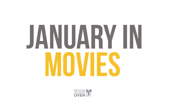 January In Movies | gimmesomeoven.com