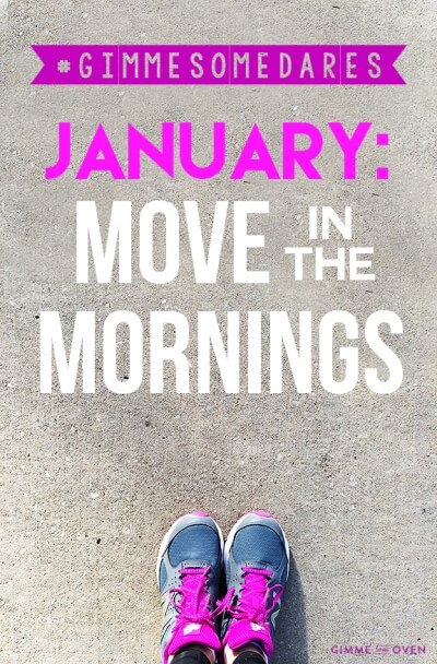 Move In The Mornings | gimmesomeoven.com #gimmesomedares #moveinthemornings