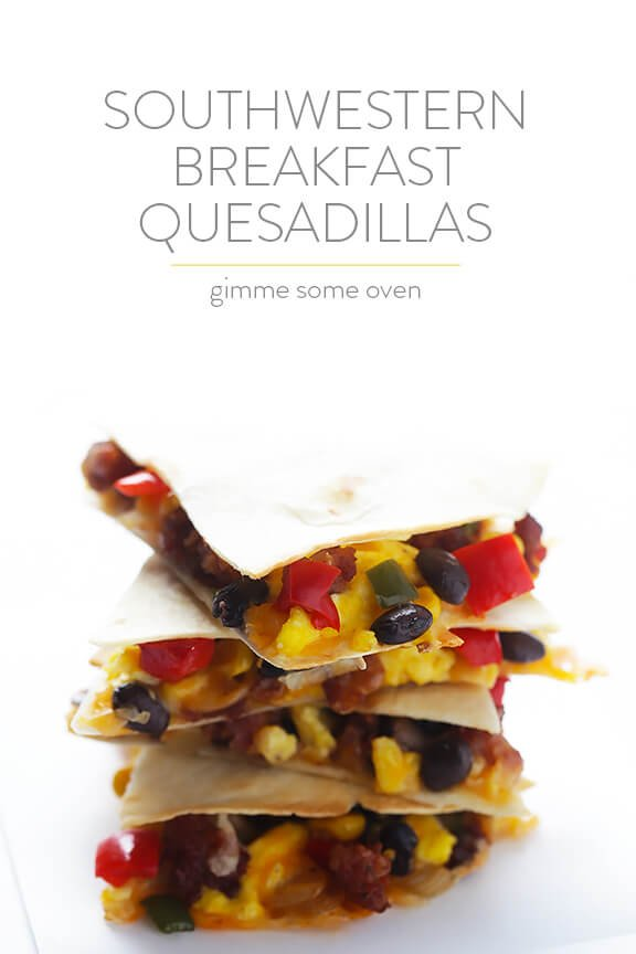Gimme Some Oven Southwestern Breakfast Quesadillas - Gimme Some Oven
