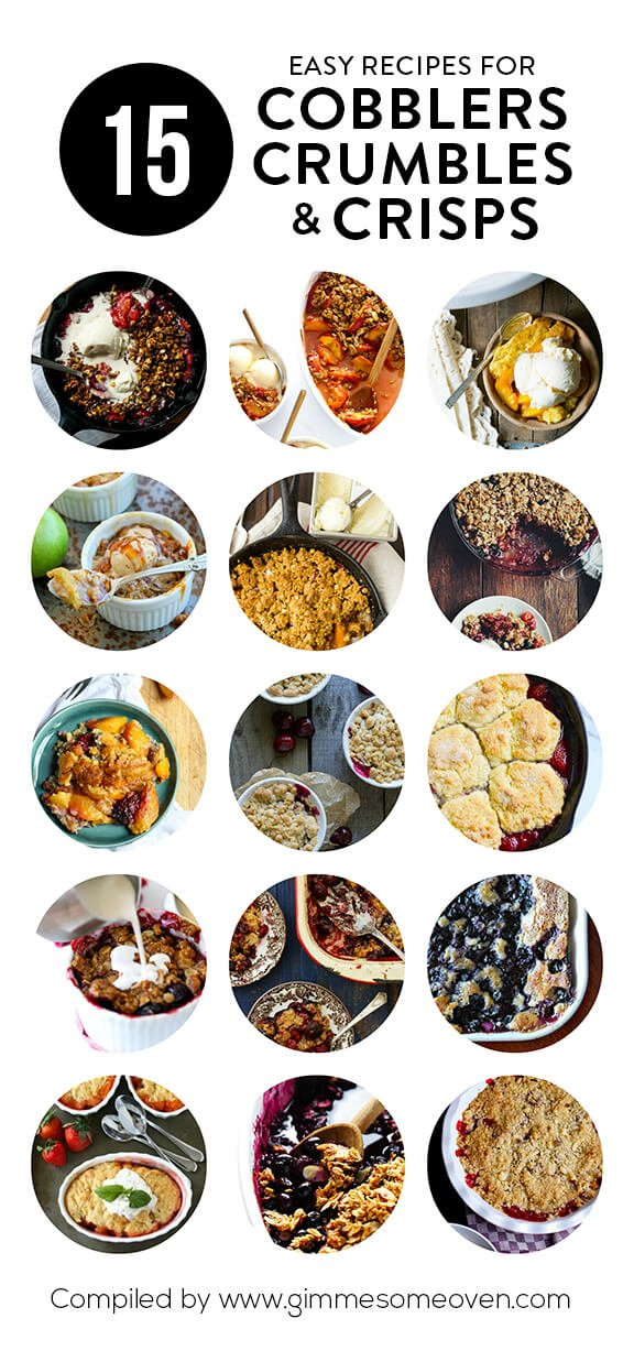 15 Cobblers, Crumbles & Crisps -- a delicious collection of recipes from food bloggers   gimmesomeoven.com
