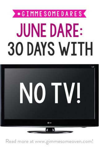 30 Days With No TV | gimmesomeoven.com