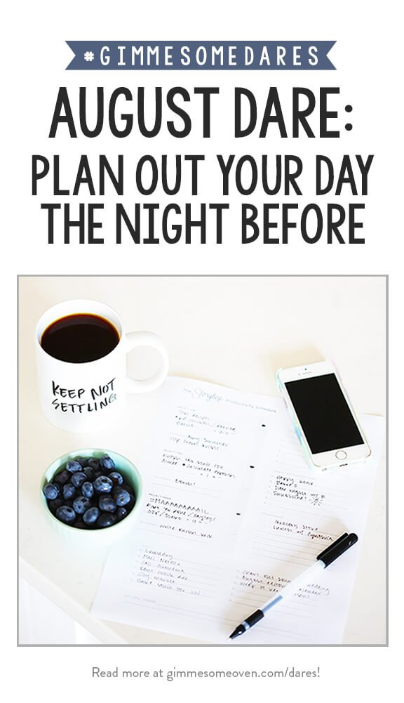 August Dare: Plan Out Your Day The Night Before   gimmesomeoven.com
