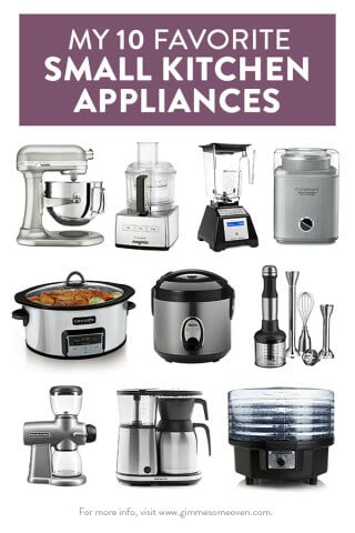 My 10 Favorite Small Kitchen Appliances | gimmesomeoven.com