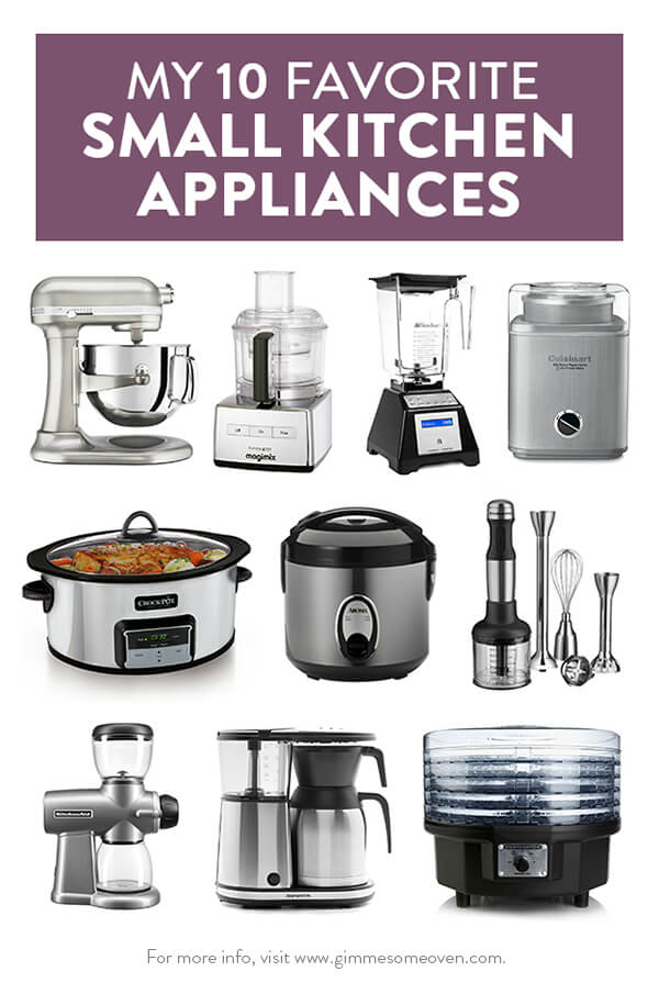 Small Kitchen Appliances Mesmerizing My 10 Favorite Small Kitchen Appliances  Gimme Some Oven Inspiration