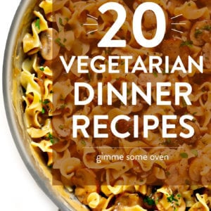 20 Easy Vegetarian Dinner Recipes