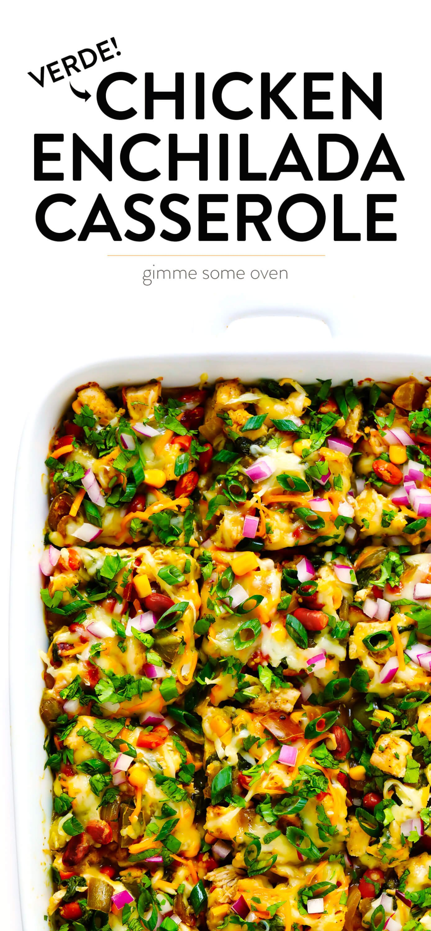Chicken Enchiladas Verdes Casserole from Gimme Some Oven