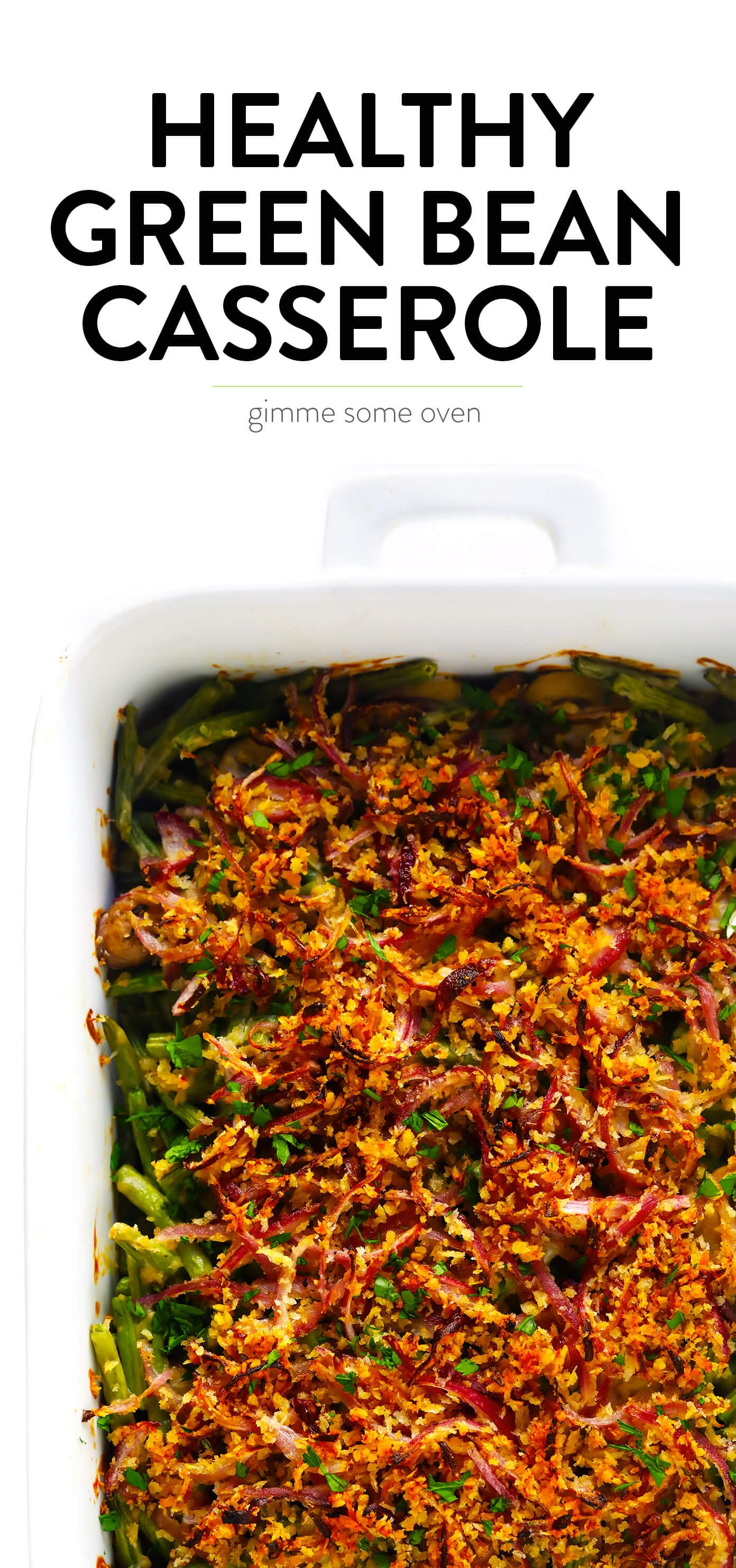 Healthy Green Bean Casserole from Gimme Some Oven
