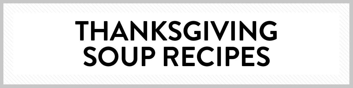 Thanksgiving Soup Recipes