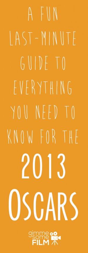 Guide To The 2013 Oscars | gimmesomefilm.com
