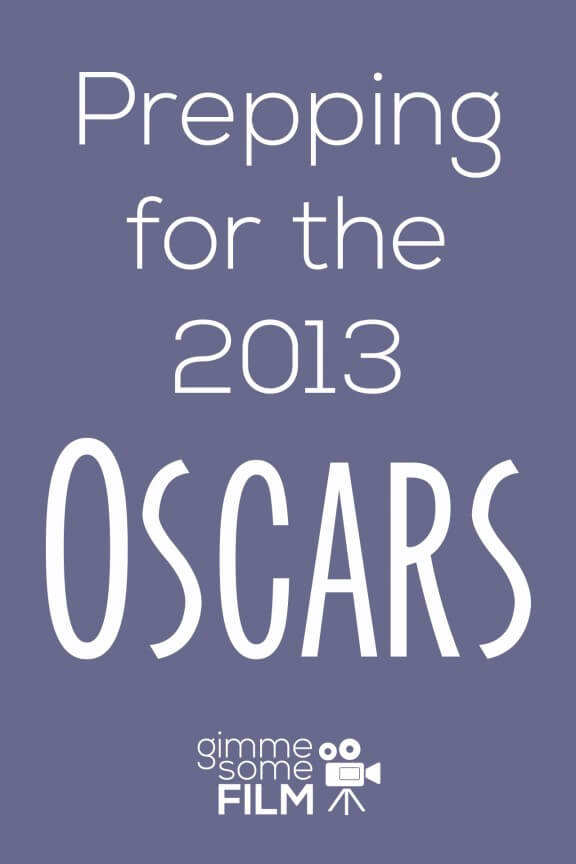 Prepping for the 2013 Oscars | gimmesomelife.com
