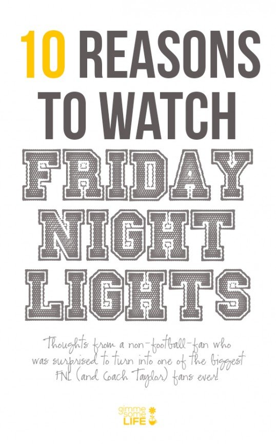 10 Reasons To Watch Friday Night Lights | gimmesomelife.com