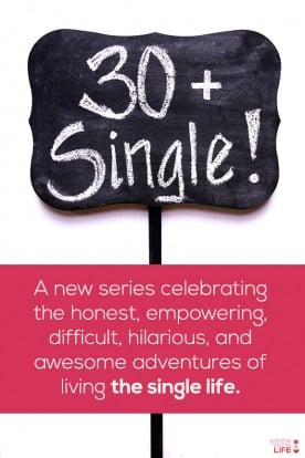 Single at 30 | gimmesomelife.com