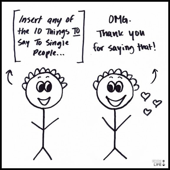 10 Things TO Say To Single People   gimmesomelife.com