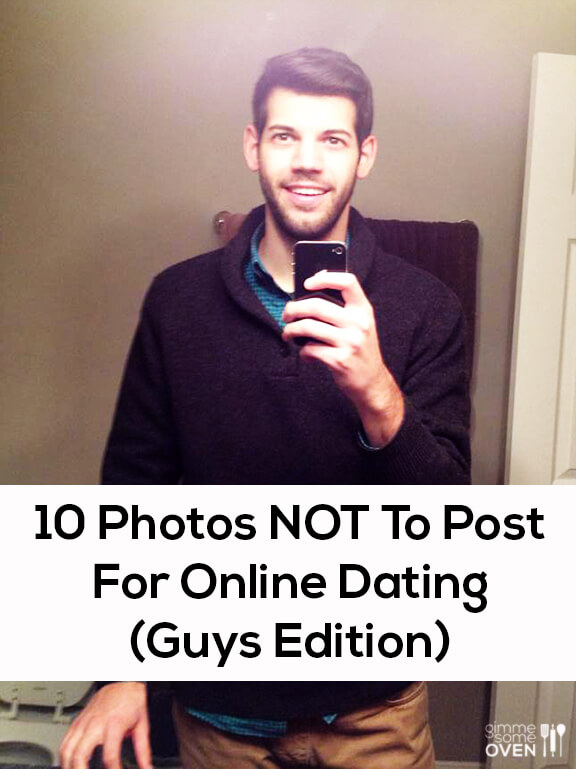 10 Photos Not To Post Guys Edition