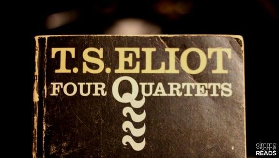 Four Quartets #TSEliot   gimmesomereads.com