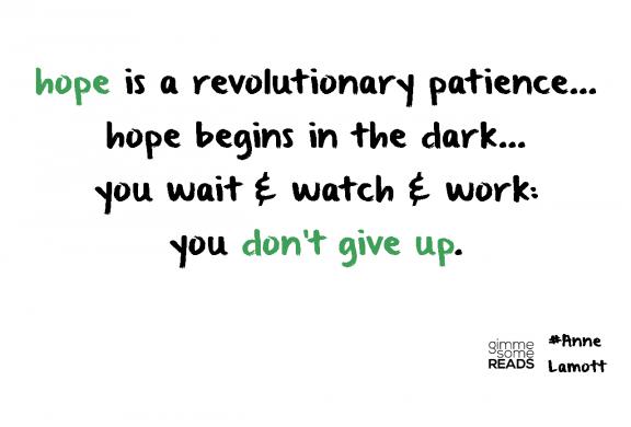 hope begins in the dark #AnneLamott | gimmesomereads.com