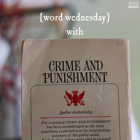 {word wednesday} with Crime & Punishment | gimmesomereads.com