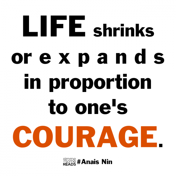 courage  AnaisNin  quote   gimmesomereads comAnais Nin Quotes Courage