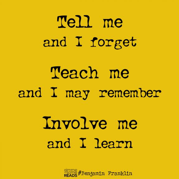 Involve me #BenjaminFranklin #quote | gimmesomereads.com