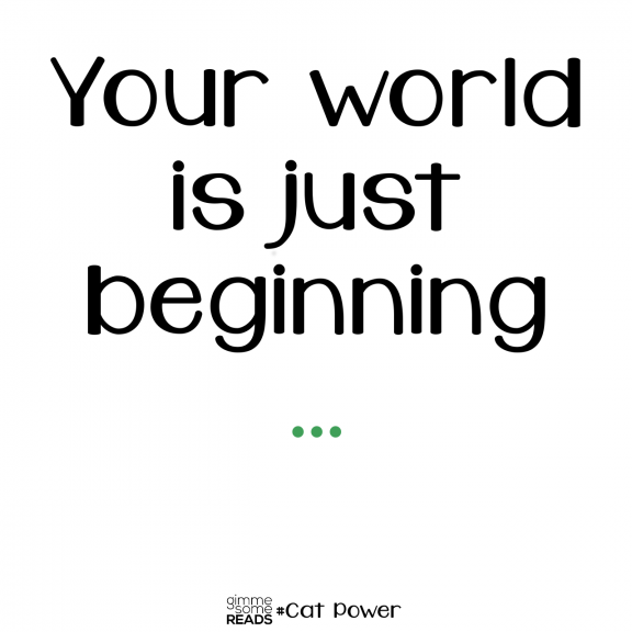 just beginning #catpower #quote | gimmesomereads.com