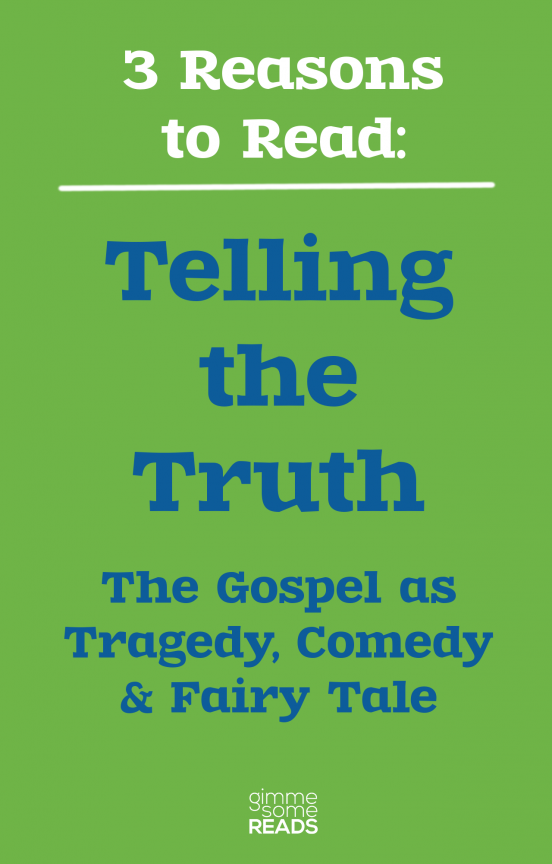 Three Reasons to Read: Telling the Truth by Frederick Buechner | Gimme Some Reads