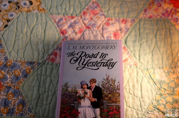 Road to Yesterday by L.M. Montgomery   Gimme Some Reads