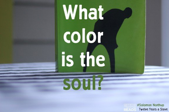 What color is the soul? | gimmesomereads.com #12YearsASlave #quote