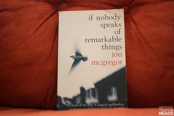 If Nobody Speaks of Remarkable Things   gimmesomereads.com