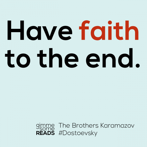 Have faith #Dostoevsky | gimmesomereads.com #quote